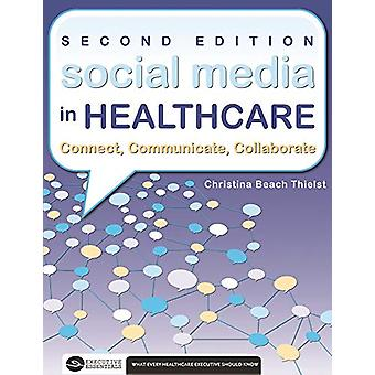 Social Media in Healthcare Connect - Communicate - Collaborate - Seco