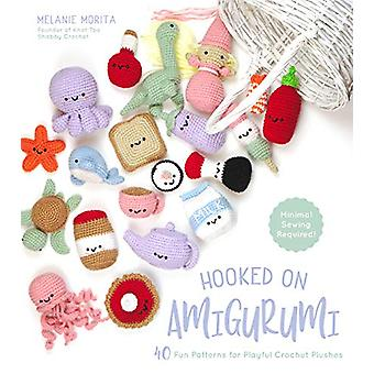 Hooked on Amigurumi - 40 Fun Patterns for Playful Crochet Plushes by M