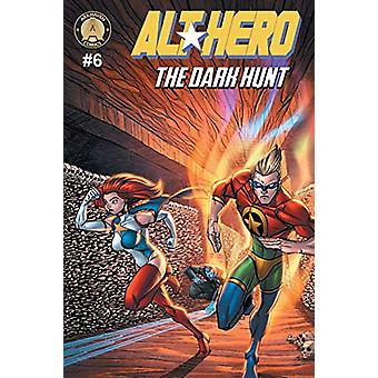 Alt-Hero #6 - The Dark Hunt by Vox Day - 9789527303054 Book