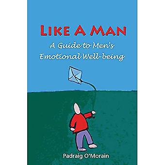 Like a Man: A Guide to Emotional Wellbeing for Men