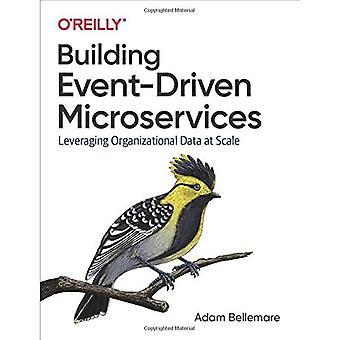 Event-Driven Microservices bouwen: gebruikmaken van organisatiegegevens op schaal