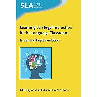 Learning Strategy Instruction in the Language� Classroom: Issues and Implementation (Second Language Acquisition)