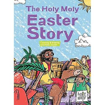 The Holy Moly Easter Story