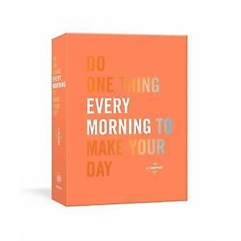 Do One Thing Every Morning to Make Your Day by Robie Rogge & Dian G Smith