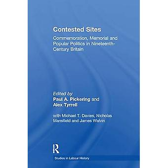Contested Sites by Paul A. PickeringAlex Tyrrell
