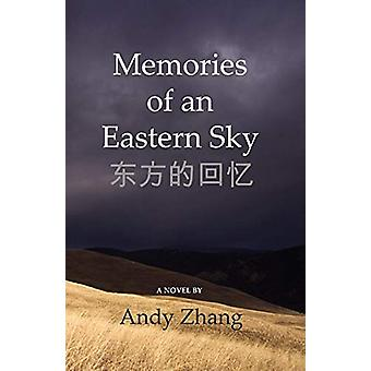 Memories of an Eastern Sky by Andy Zhang - 9780981472508 Book