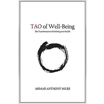 Tao of Well-Being by Ahmad Anthony Miles - 9780994984401 Book