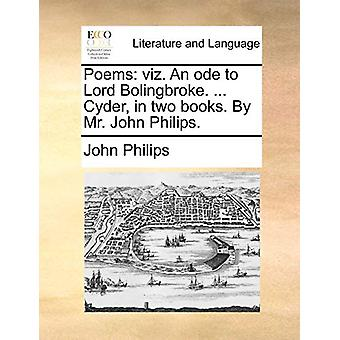 Poems - Viz. an Ode to Lord Bolingbroke. ... Cyder - in Two Books. by