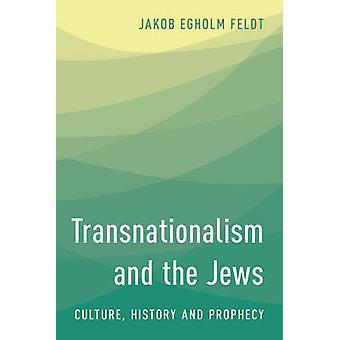 Transnationalisme en de Joden Cultuur Geschiedenis en Profetie