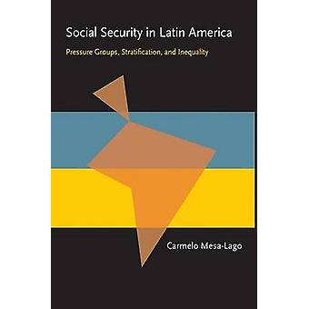Social Security in Latin America by Carmelo MesaLago