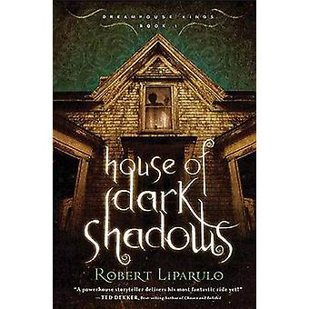 House of Dark Shadows by Robert Liparulo - 9781595547279 Book