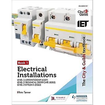 Het Stadsgilden Leerboek Boek 1 Elektrische Installaties voor het Niveau 3 Leertijd 5357 Niveau 2 Technisch Certificaat 8202 Niveau 2 Diploma 2365 Stadsgilden Leerboeken