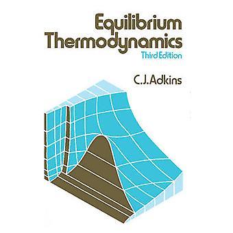 Equilibrium Thermodynamics by C. J Adkins