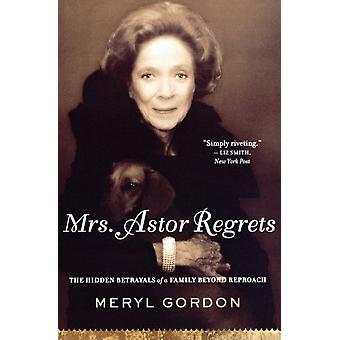 Mrs. Astor betreurt de verborgen verraad van een familie voorbij verwijt door Meryl Gordon