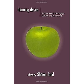 Learning Desire: Perspectives on Pedagogy, Culture and the Unsaid