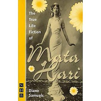 The True Life Fiction of Mata Hari