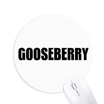 Gooseberry Fruit Name Foods Round Non-slip Rubber Mousepad Game Office Mouse Pad