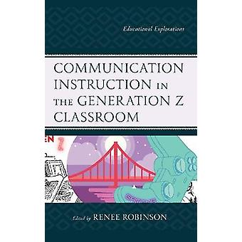 Communication Instruction in the Generation Z Classroom