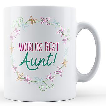 Worlds Best Aunt! - Printed Mug