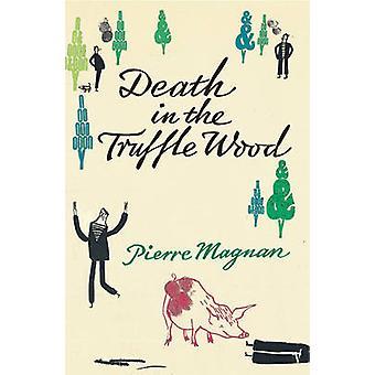 Död i tryffel trä av Pierre Magnan - Patricia Clancy - 978009