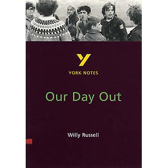 York Notes on Willy Russell's  -Our Day Out - by Chrissie Wright - 9780