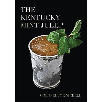 Julep à la menthe Kentucky par Joe Nickell - livre 9780813122755