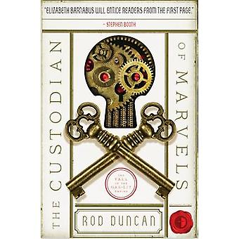 The Custodian of Marvels - The Third Book in the Fall of the Gas-Lit E