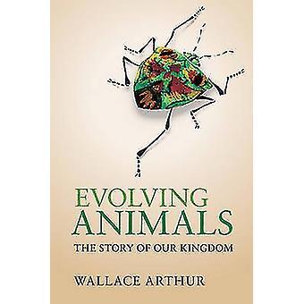 Tiere - die Geschichte unseres Königreiches von Wallace Arthur - historischen Entwicklung