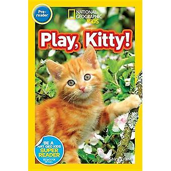 Play - Kitty! by National Geographic Kids - Shira Evans - 97814263240