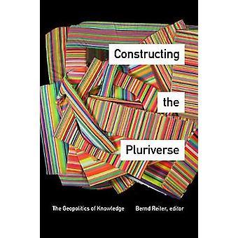 Bouw van de Pluriverse - de geopolitiek van kennis door Construc