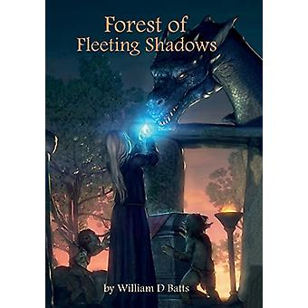 Forest of Fleeting Shadows by William D. Batts - 9781788032742 Book