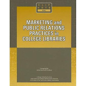 Marketing and Public Relations Practices in College Libraries