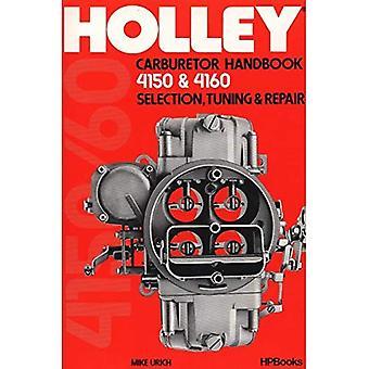 Holley Vergaser Handbuch 4150 & 4160: Auswahl, Tuning und Reparatur