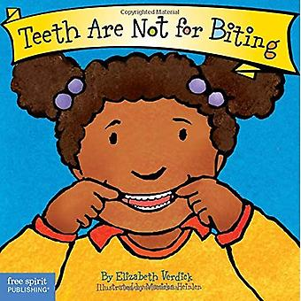 Teeth Are Not for Biting (Are Not for)