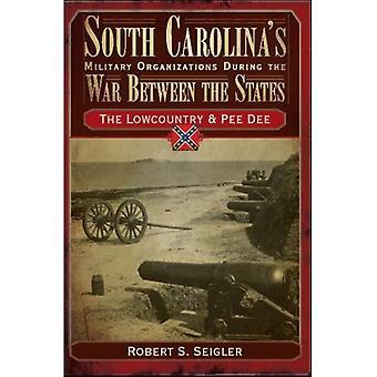South Carolina militära organisationer under det kriget mellan de stater, volym I: Lowcountry & Pee-Dee