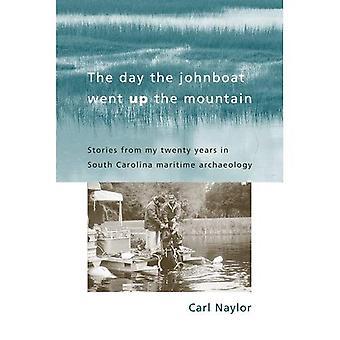 De dag de Johnboat ging de berg op: verhalen uit mijn twintig jaar in South Carolina maritieme archeologie