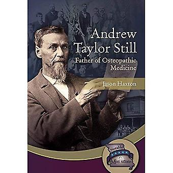Andrew Taylor Still: Father of Osteopathic Medicine (Notable Missourians)