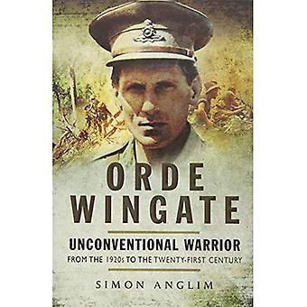 Orde Wingate: Okonventionella krigare - från 1920-talet till 2000-talet