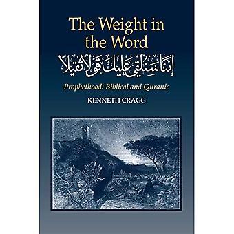 Das Gewicht des Wortes: Prophetentum: biblischen und koranischen