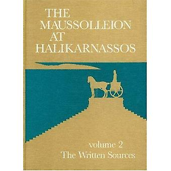 The Maussolleion at Halikarnassos Vol. 2 : Reports of the Danish Archaeological Expedition to Bodrum: The Written Sources and Their Archaeological Background