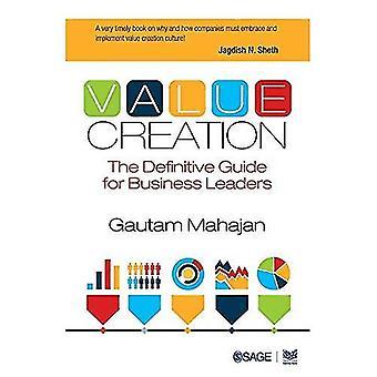 Creazione di valore: La guida definitiva per le imprese leader