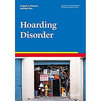 Hoarding Disorder: 2018: 40� (Advances in Psychotherapy:� Evidence Based Practice)