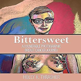 Bittersweet: Eine gefährdete fotografischen Brust Krebs Reise