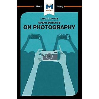 Susan Sontag's On Photography (The Macat Library)