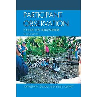 Participant Observation A Guide for Fieldworkers by DeWalt & Kathleen M.