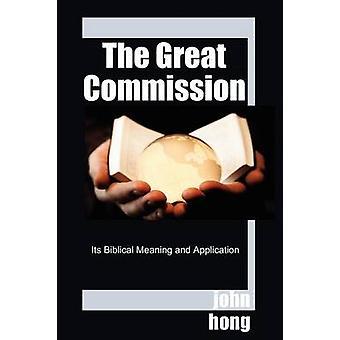 A grande Comissão, seu significado bíblico e aplicação por Hong & John