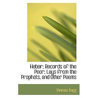 Heber registreringer av fattige legger fra profetene og andre dikt av Ragg & Thomas