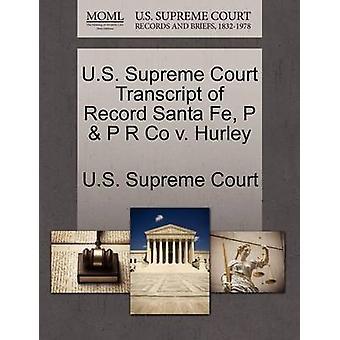 US Supreme Court Transkript Datensatz Santa Fe P P R Co v. Hurley US Supreme Court