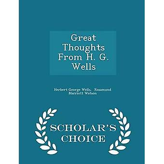 Great Thoughts From H. G. Wells  Scholars Choice Edition by Wells & Herbert George