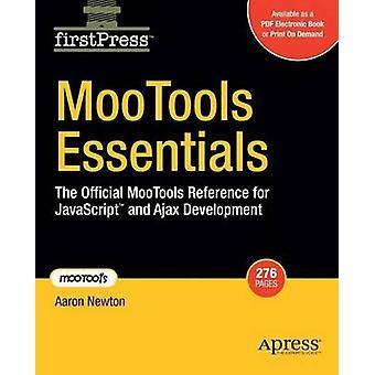 MooTools Essentials il riferimento ufficiale di MooTools per JavaScriptTM e lo sviluppo di Ajax da Newton & Aaron